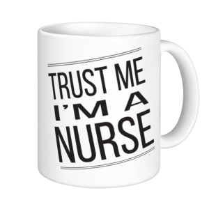 Nurse Mugs - Trust Me I'm A Nurse