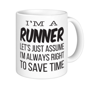 Running Mugs - Lets Just Assume I'm Always Right