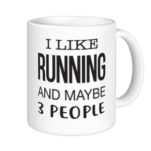 Running Mugs - I Like To Run and Maybe 3 People