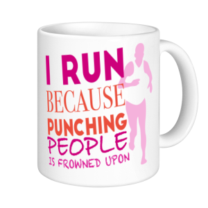Running Mugs - I Run As Punching People Is Frowned Upon