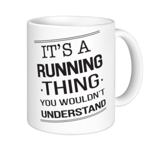 Running Mugs - It's A Running Thing