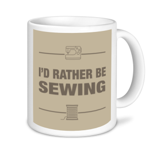 Sewing Mugs - I'd Rather Be Sewing