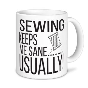 Sewing Mugs - Sewing Keeps Me Sane... Usually
