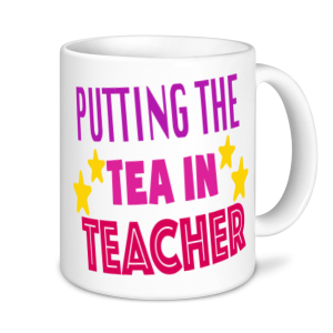 Tea Mugs - Putting The Tea In Teacher