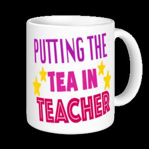 Tea Mugs - Putting The Tea In Teacher