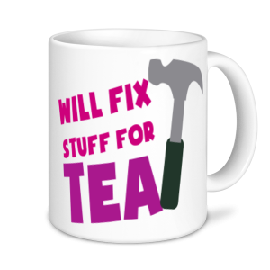 Tea Mugs - Will Fix Stuff For Tea