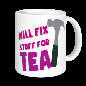 Tea Mugs - Will Fix Stuff For Tea