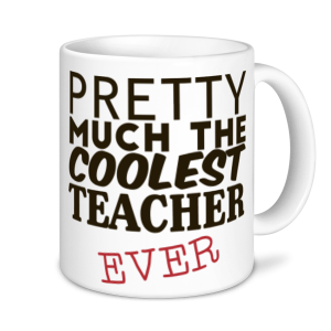 Teachers Mugs - Pretty Much The Coolest Teacher Ever