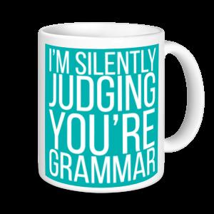 Teachers Mugs - I'm Silently Judging Your Grammar