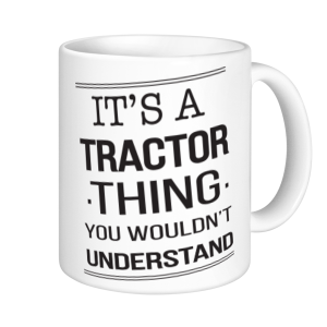 Tractor Mugs - It's A Tractor Thing