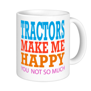 Tractor Mugs - Tractors make me Happy