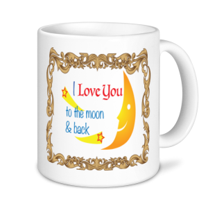 Valentine's Mug -I Love You To The Moon & Back