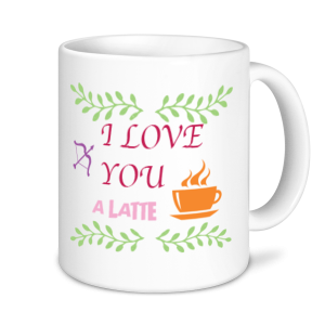Valentine's Mug - I Love You A Latte