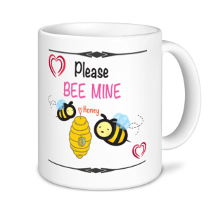 Valentine's Mug -Please Bee Mine Honey