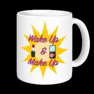Make Up Mugs- Wake Up & Make Up