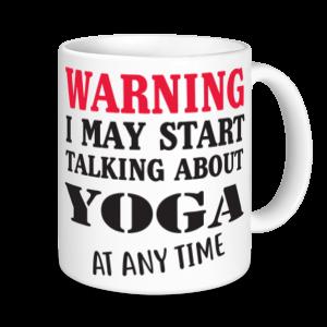 Yoga Mugs - Warning May Start Talking About Yoga