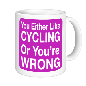 Cycling Mugs - You either like cycling or you're wrong