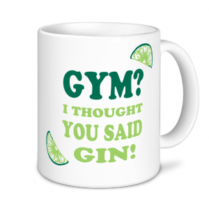 Alcohol Mugs - Gym? I thought You Said Gin!