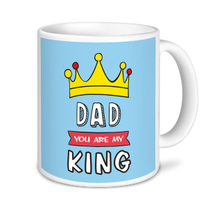 Dad Mug - Dad You Are My King- Father's Day Mug