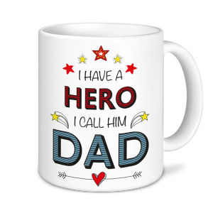 Father's Day Mug - I Have a Hero I Call Him Dad