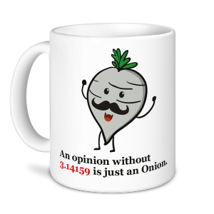 Personalised Teacher Mug - An opinion without 3.14159 is just an onion