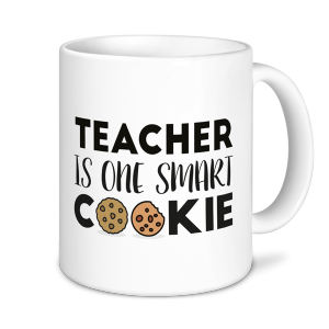 Teacher Mug - Teacher Is One Smart Cookie