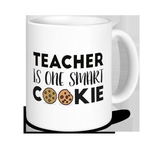 Teacher Mug - Teacher Is One Smart Cookie