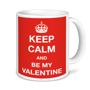 Valentine's Mug - Keep Calm And Be My Valentine
