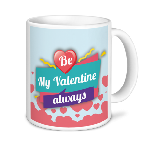 Valentine's Mugs - Be My Valentine Always