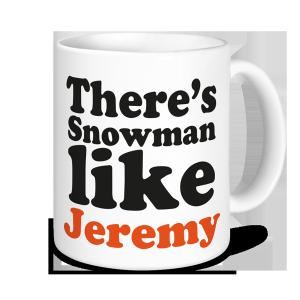 Christmas Mug - There's Snowman Like...